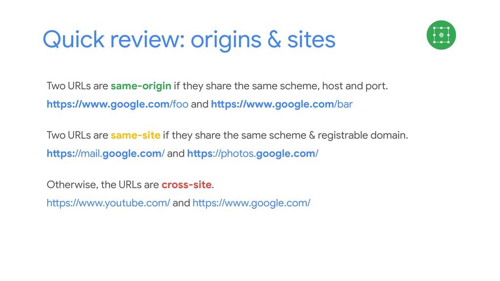 Quick review: origins & sites Cookies Two URLs ...