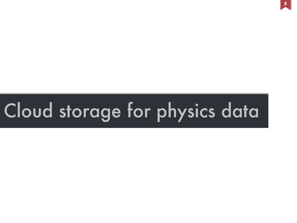 Cloud storage for physics data 8