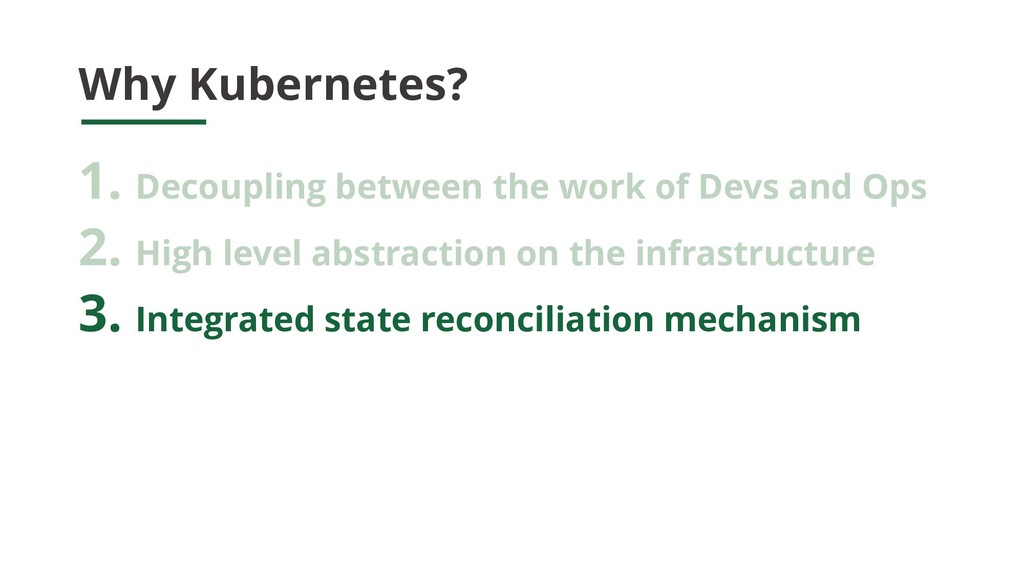 Why Kubernetes? 1. Decoupling between the work ...