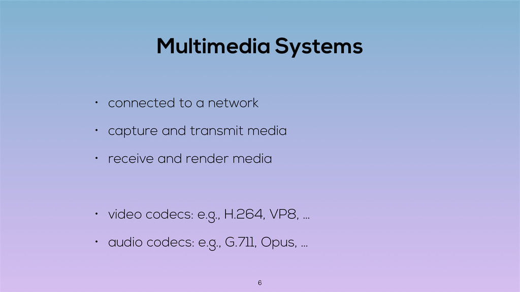 Multimedia Systems • connected to a network • c...