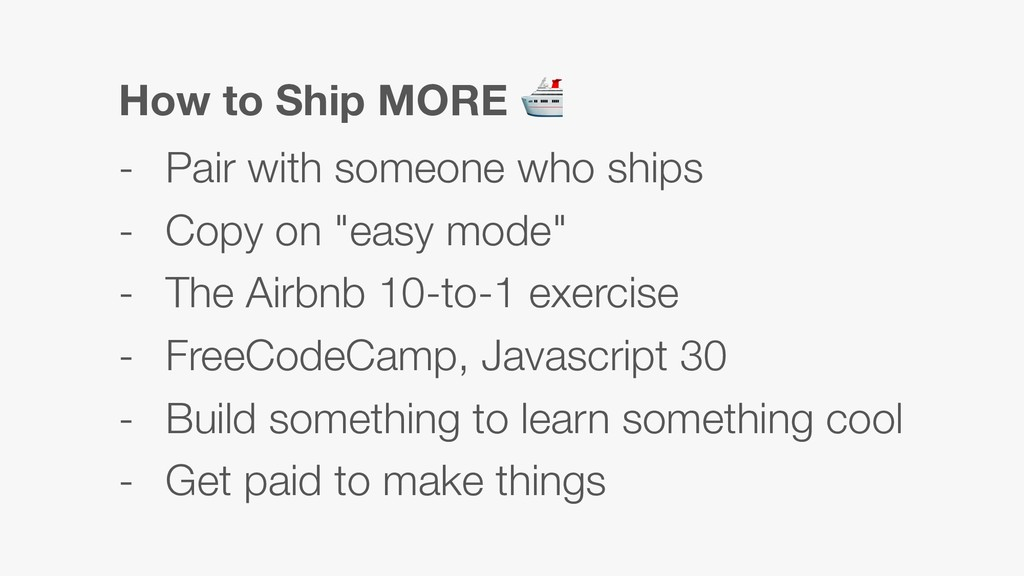 How to Ship MORE  - Pair with someone who ships...