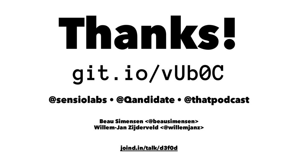 Thanks! git.io/vUb0C @sensiolabs • @Qandidate •...