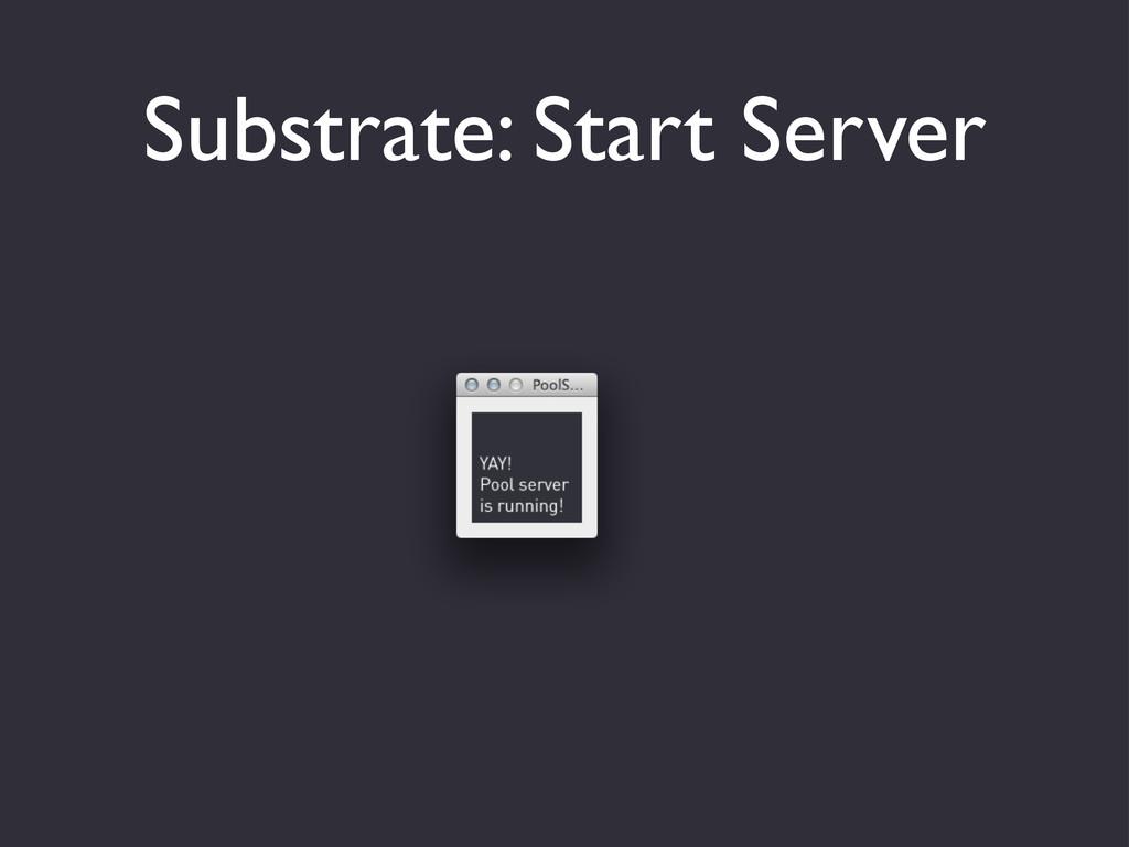 Substrate: Start Server