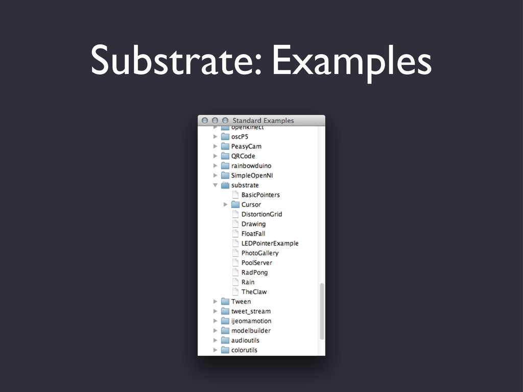 Substrate: Examples