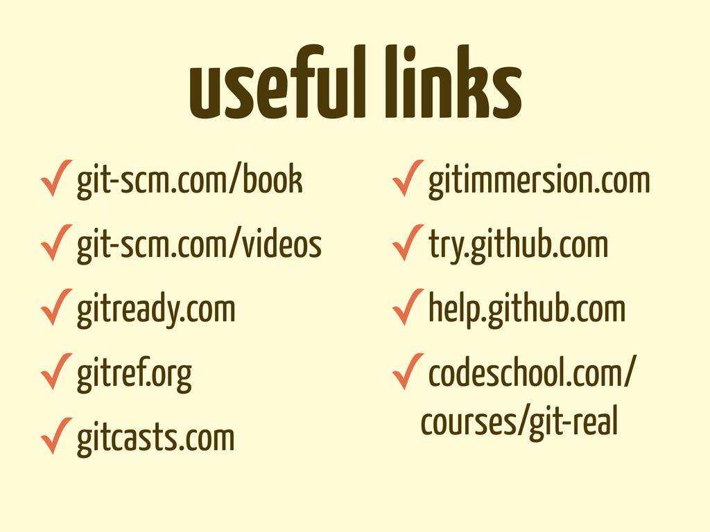 ✓git-scm.com/book ✓git-scm.com/videos ✓gitready...