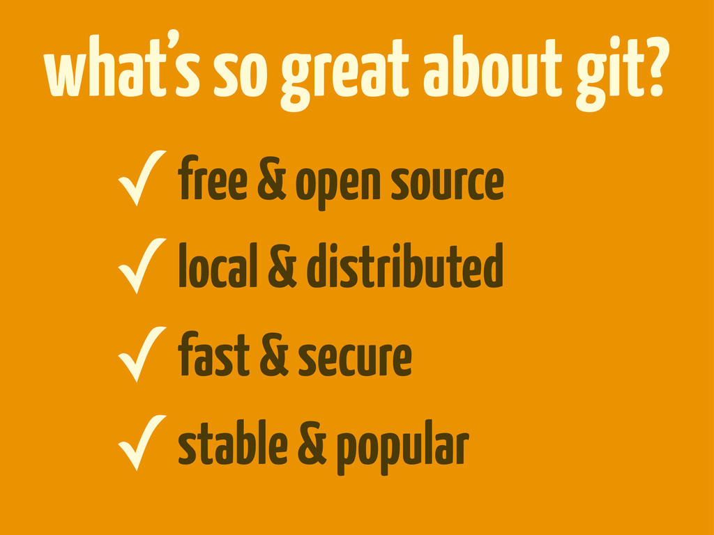 ✓free & open source ✓local & distributed ✓fast ...