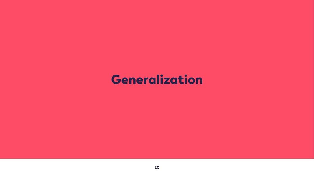 20 Generalization
