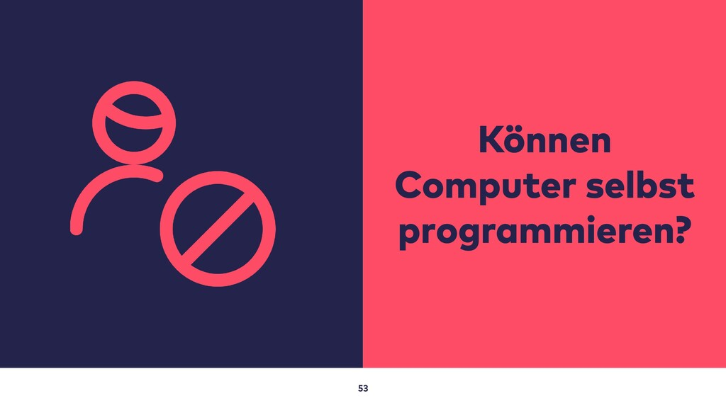 53 Können Computer selbst programmieren?