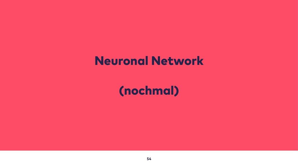 54 Neuronal Network (nochmal)