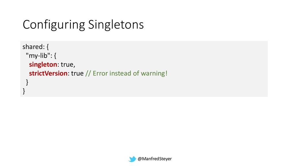 @ManfredSteyer Configuring Singletons shared: {...