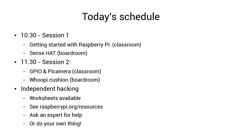 Today's schedule ● 10.30 - Session 1 – Getting ...