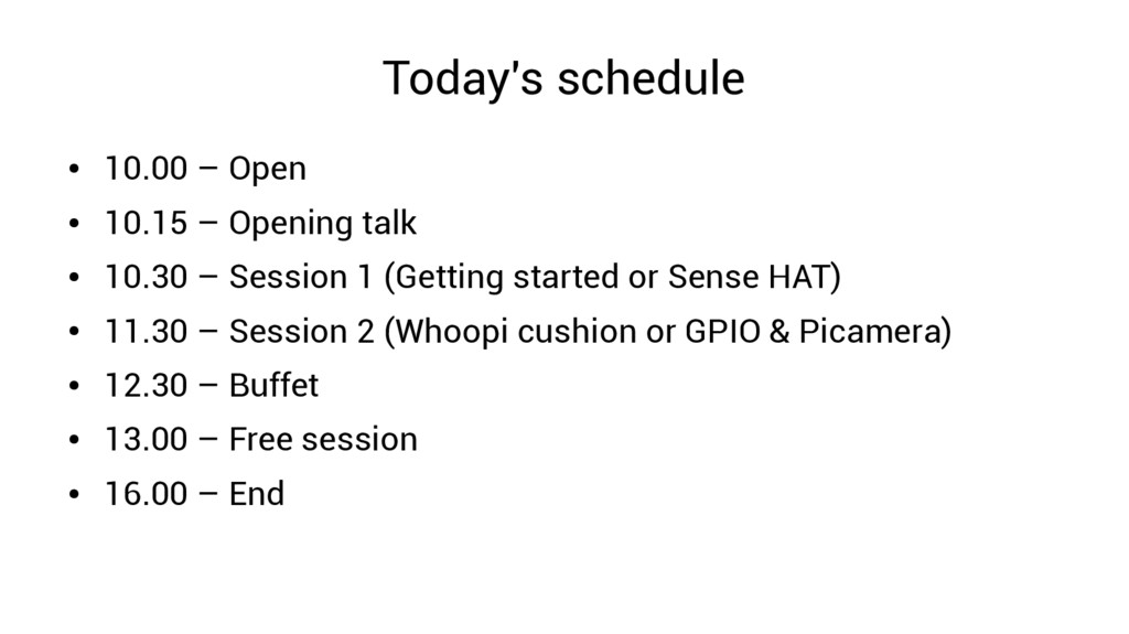 Today's schedule ● 10.00 – Open ● 10.15 – Openi...