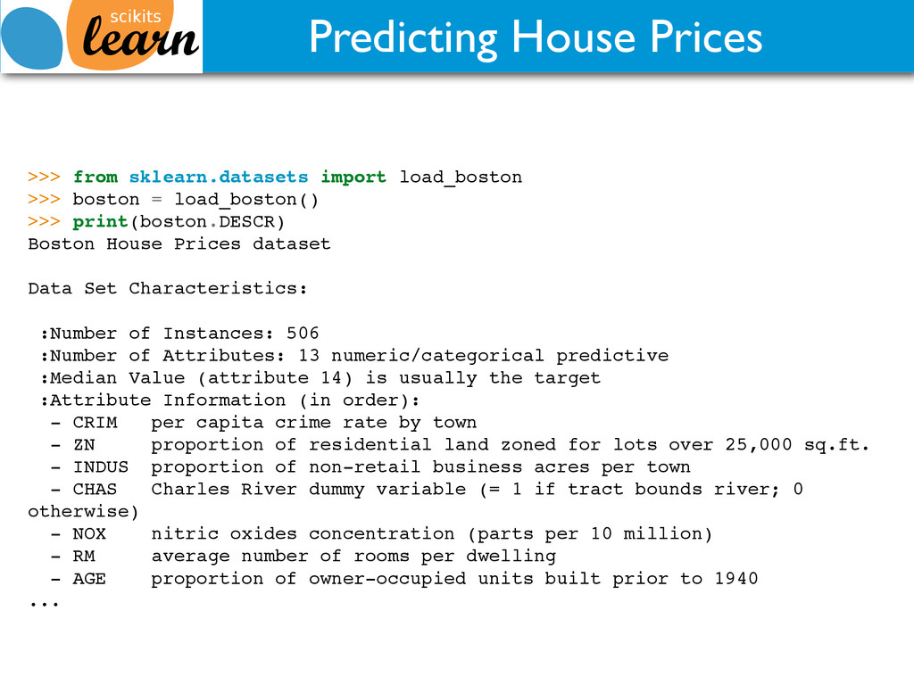 Predicting House Prices >>> from sklearn.datase...