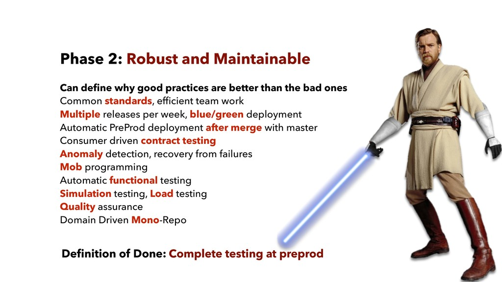 Phase 2: Robust and Maintainable Can define why ...