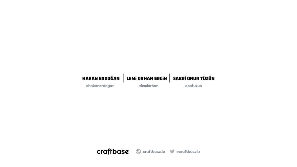 @craftbaseio craftbase.io HAKAN ERDOĞAN LEMi OR...