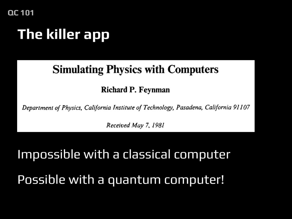 Impossible with a classical computer Possible w...