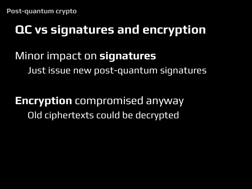QC vs signatures and encryption Minor impact on...