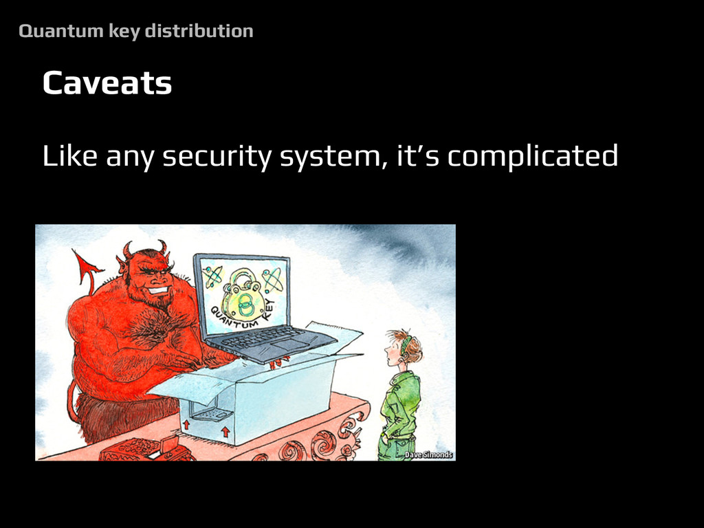 Caveats Like any security system, it's complica...