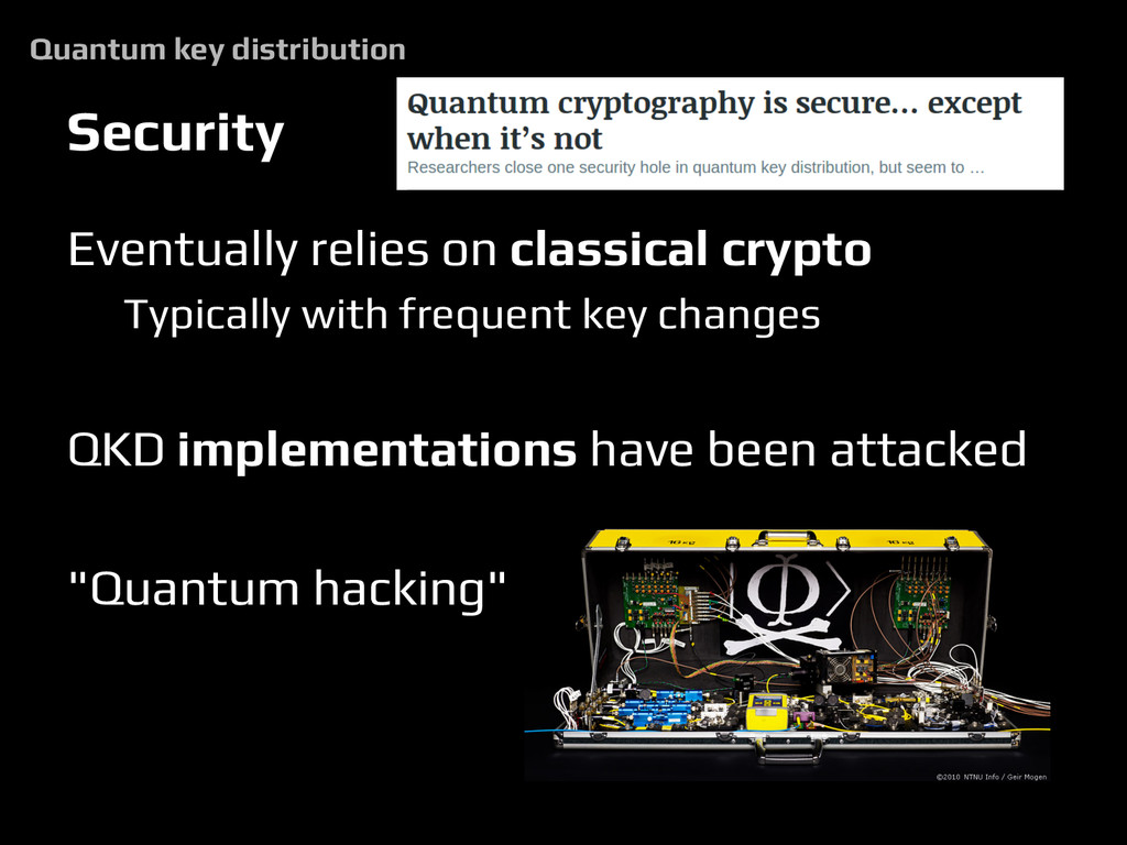 Security Eventually relies on classical crypto ...