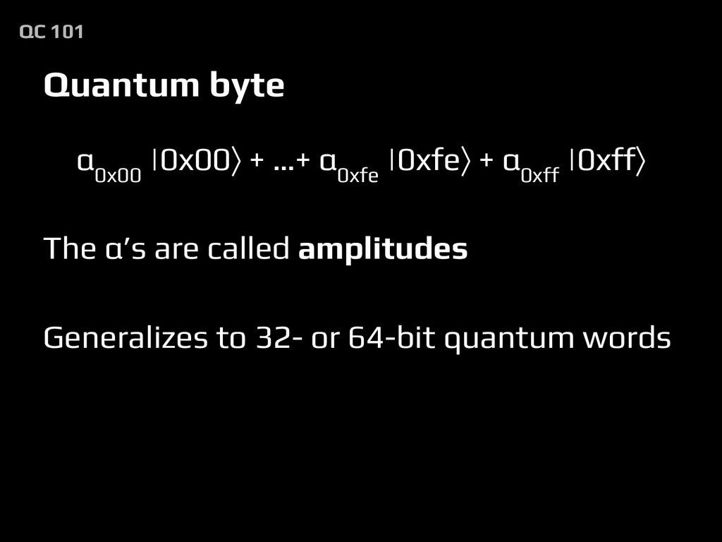α 0x00 |0x00⟩ + …+ α 0xfe |0xfe⟩ + α 0xff |0xff...