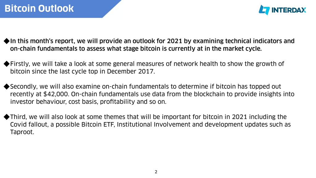 Bitcoin Outlook   In this month's report, we wi...
