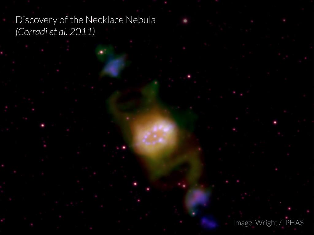 Discovery of the Necklace Nebula (Corradi et al...