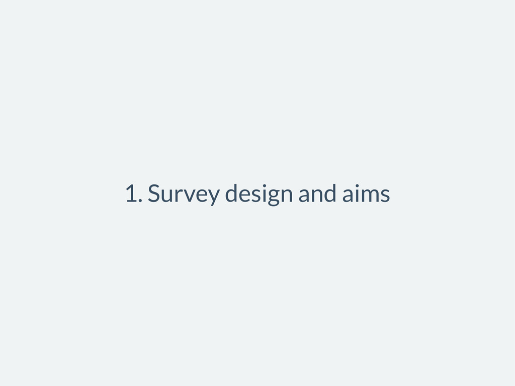1. Survey design and aims