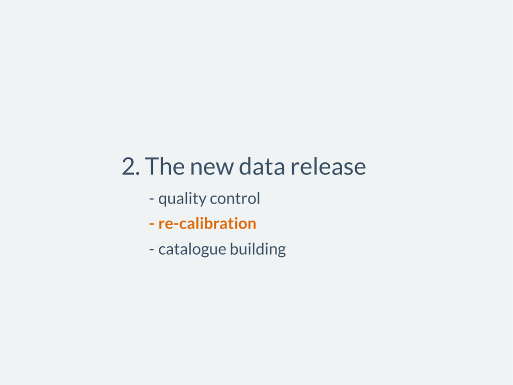 2. The new data release - quality control - re-...