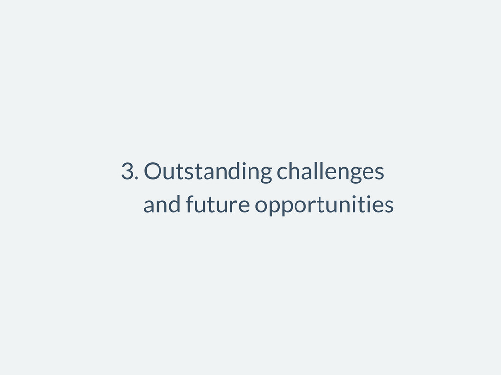 3. Outstanding challenges and future opportunit...