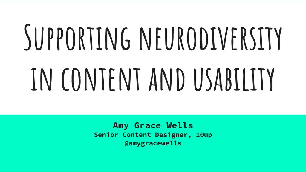 Supporting neurodiversity in content and usabil...