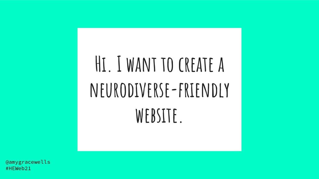 Hi. I want to create a neurodiverse-friendly we...