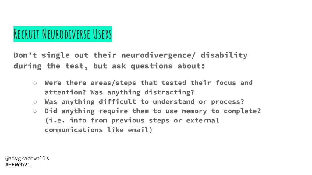 Recruit Neurodiverse Users Don't single out the...