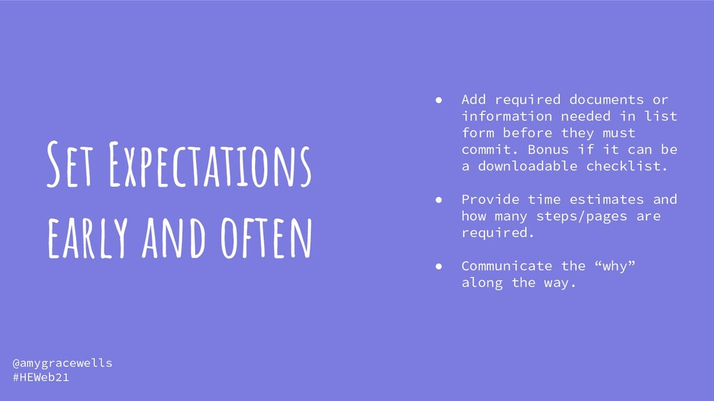 Set Expectations early and often ● Add required...