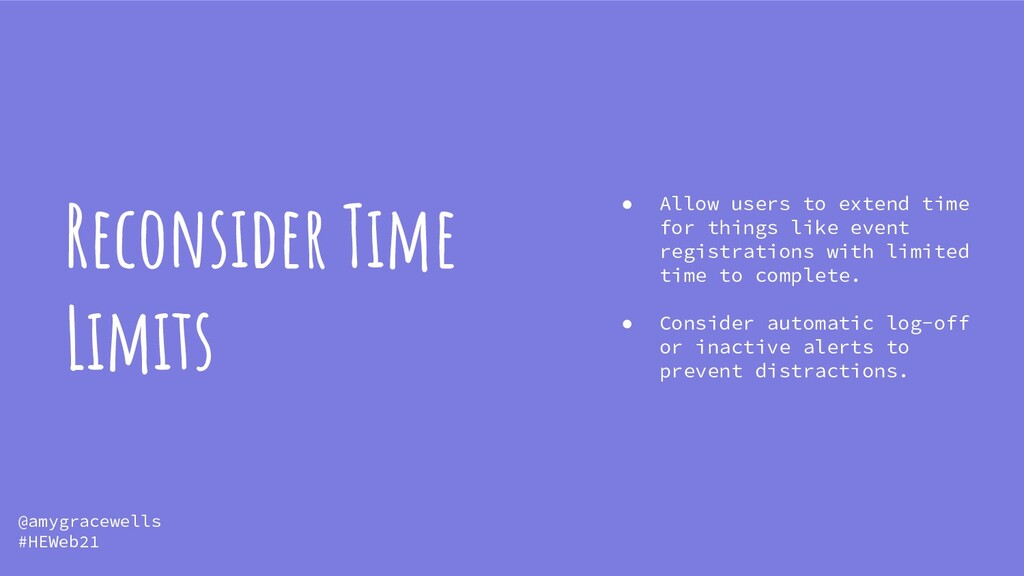 Reconsider Time Limits ● Allow users to extend ...