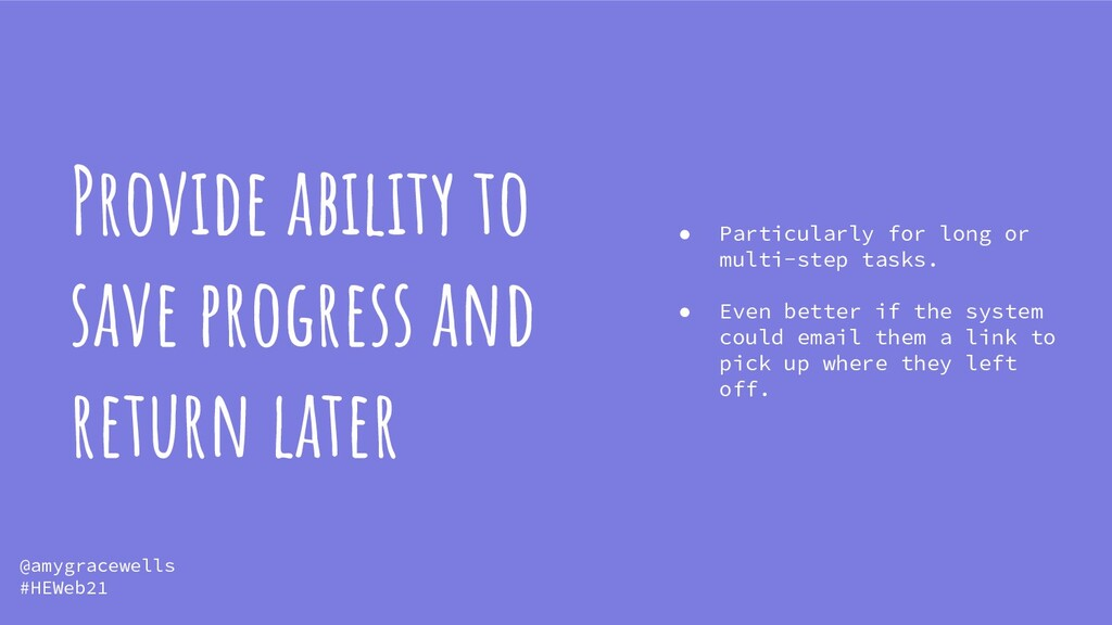 Provide ability to save progress and return lat...