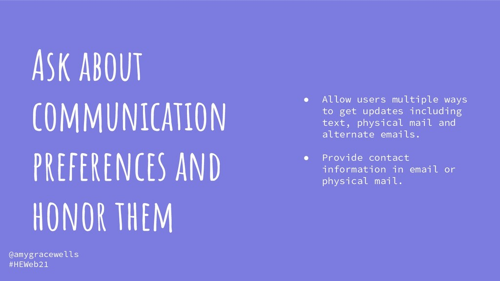 Ask about communication preferences and honor t...