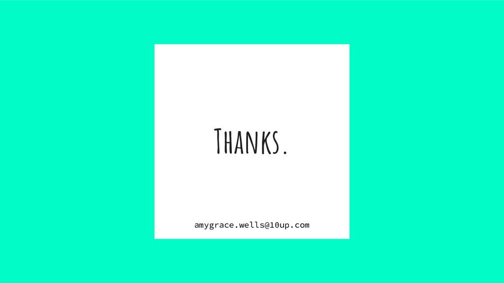 Thanks. amygrace.wells@10up.com