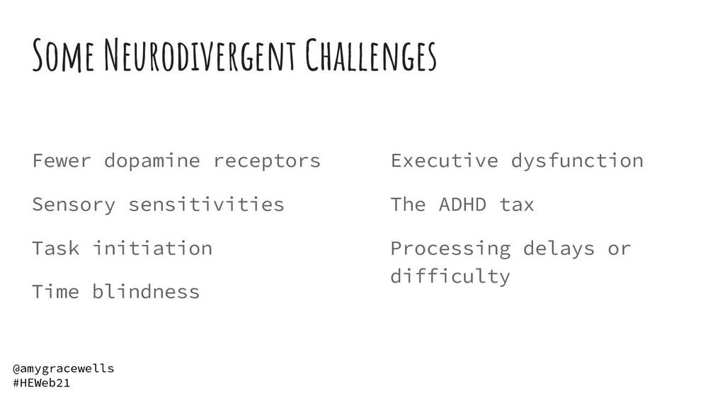 Some Neurodivergent Challenges Fewer dopamine r...