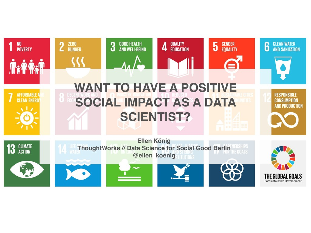 WANT TO HAVE A POSITIVE SOCIAL IMPACT AS A DATA...
