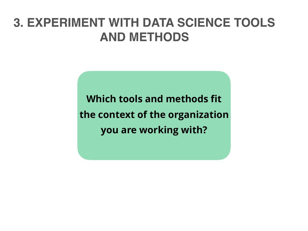3. EXPERIMENT WITH DATA SCIENCE TOOLS AND METHO...