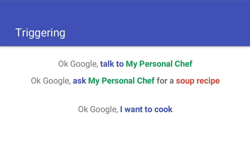 Triggering Ok Google, talk to My Personal Chef ...