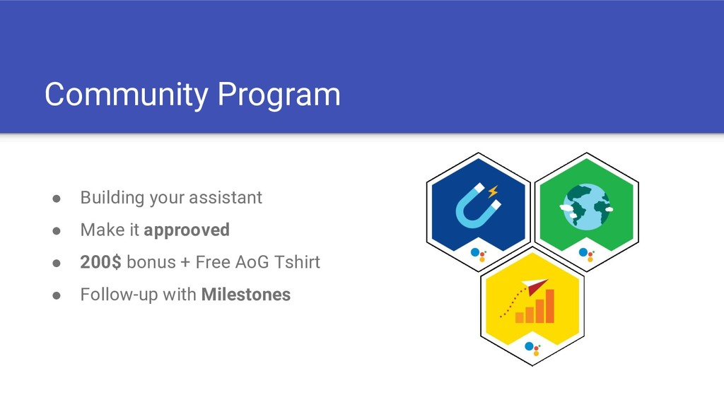 Community Program ● Building your assistant ● M...