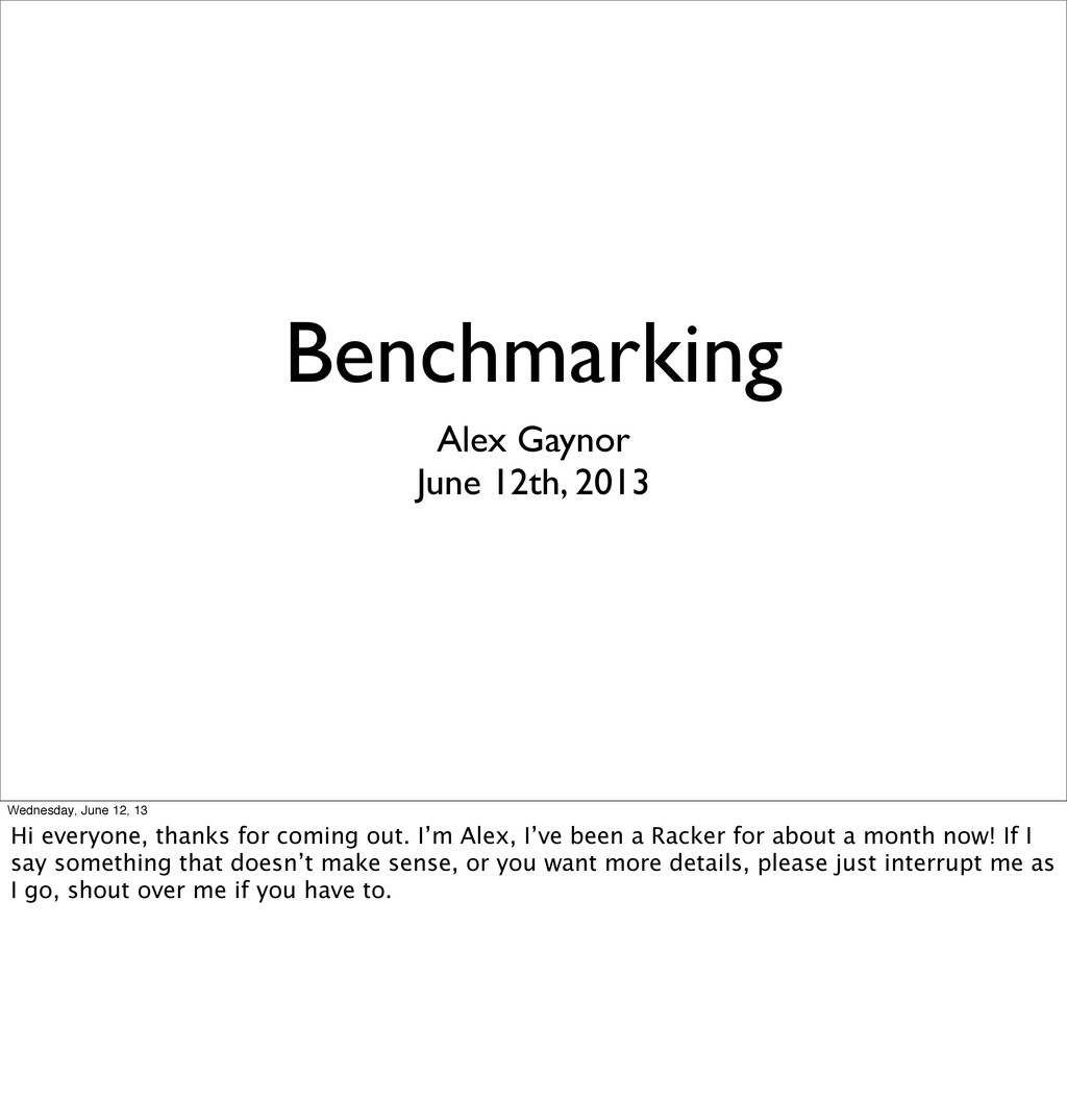 Benchmarking Alex Gaynor June 12th, 2013 Wednes...