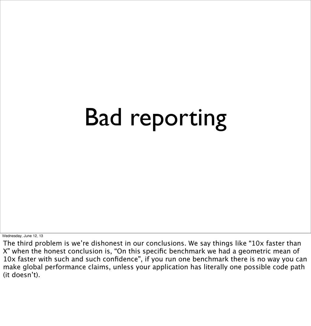 Bad reporting Wednesday, June 12, 13 The third ...