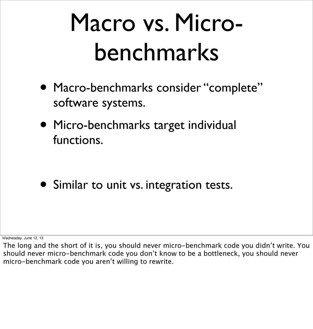 Macro vs. Micro- benchmarks • Macro-benchmarks ...