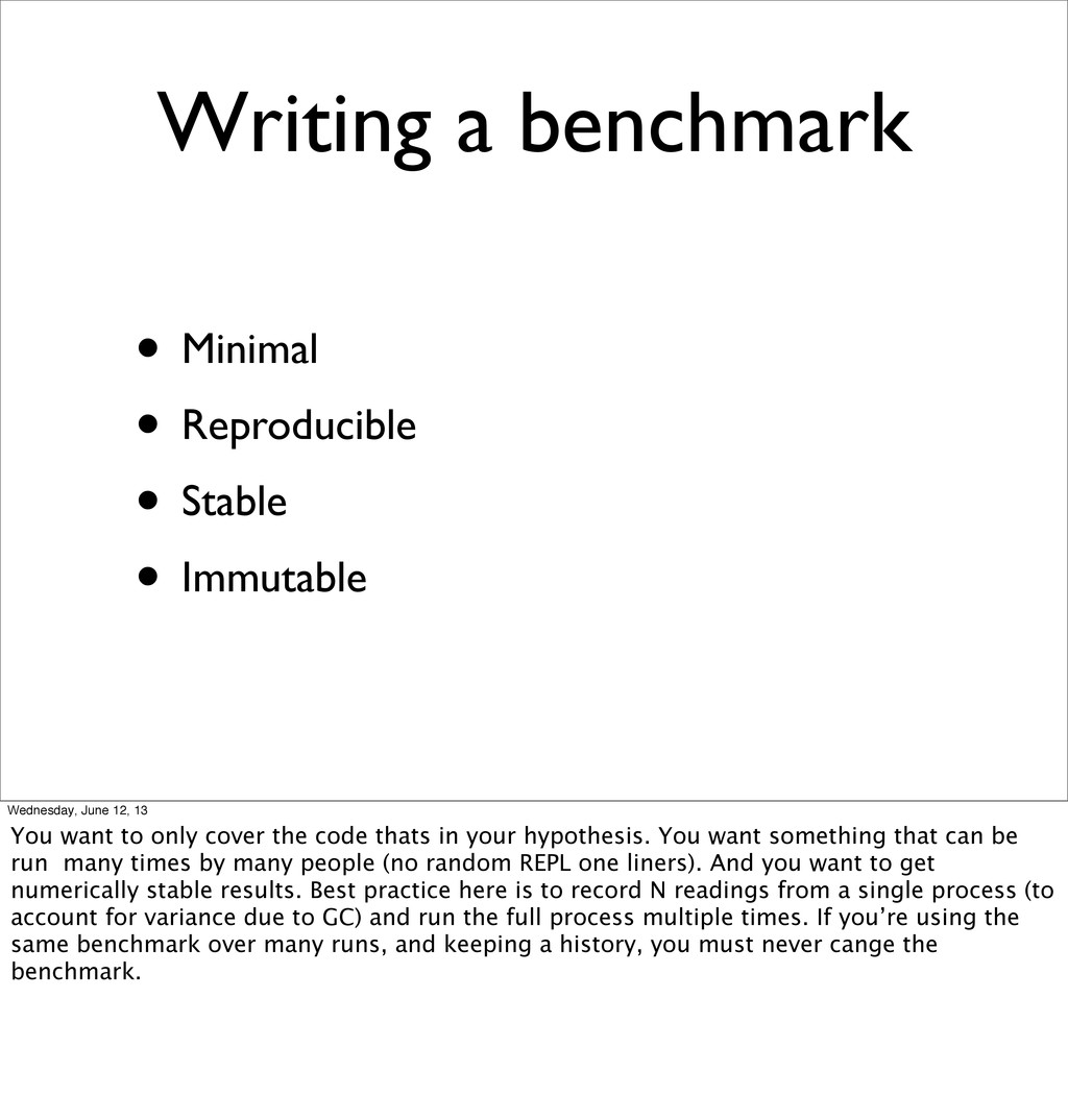 Writing a benchmark • Minimal • Reproducible • ...