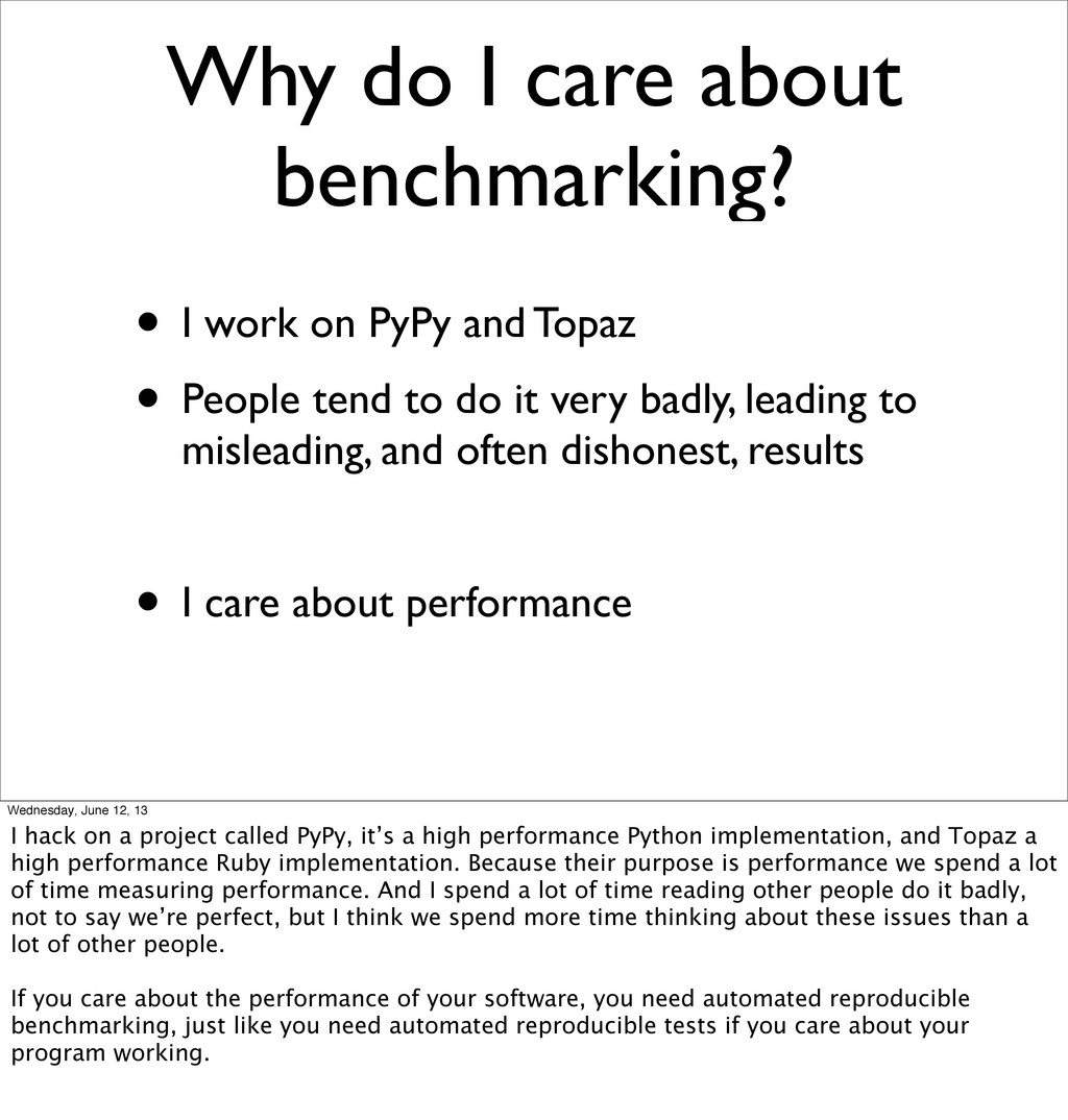 Why do I care about benchmarking? • I work on P...