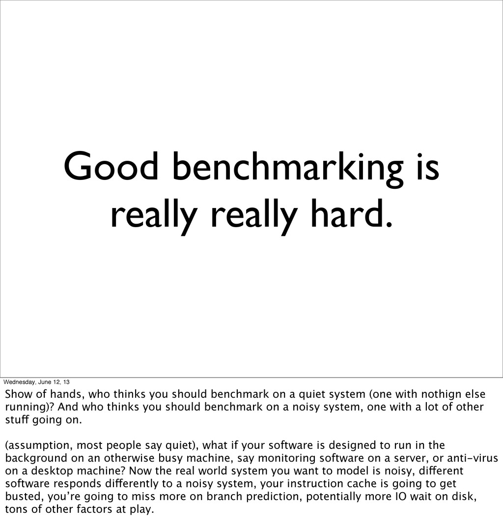 Good benchmarking is really really hard. Wednes...