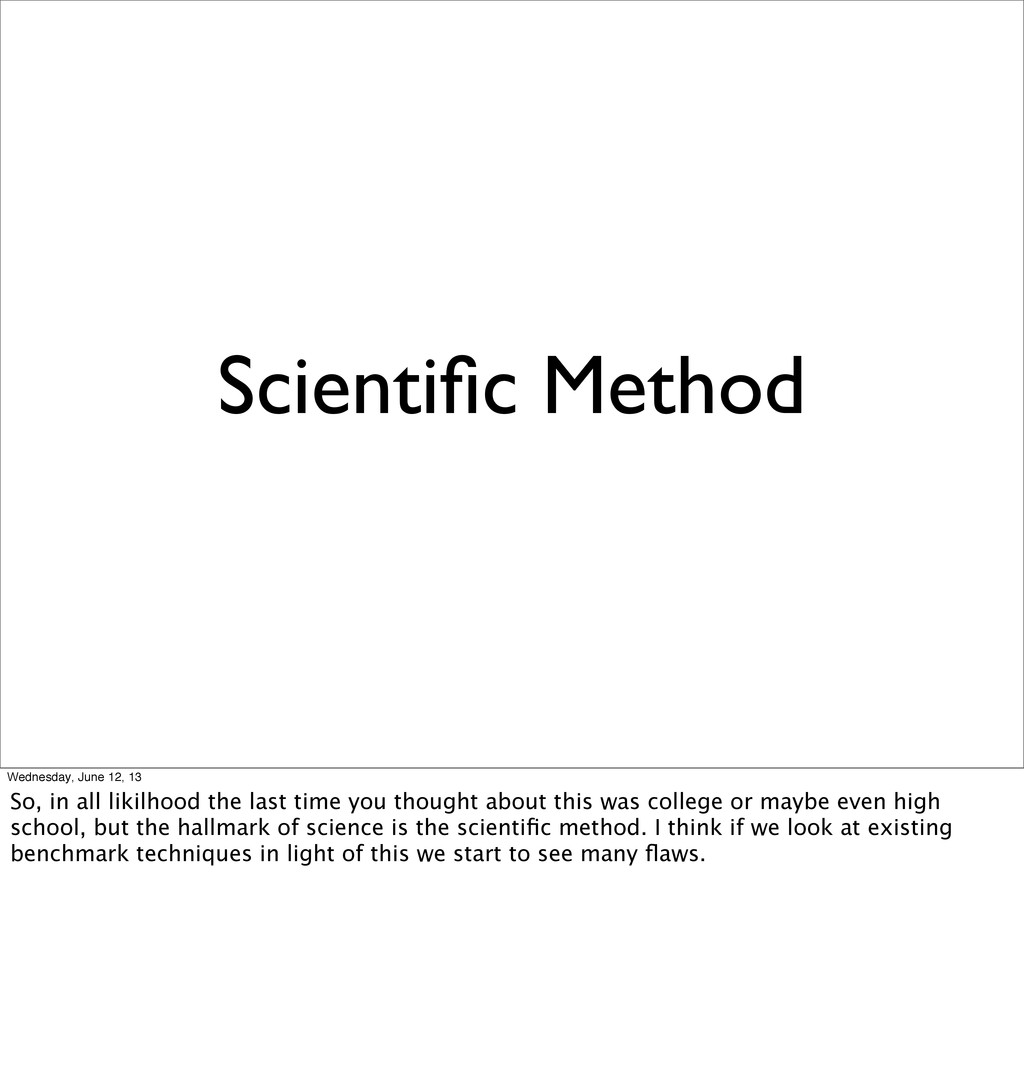 Scientific Method Wednesday, June 12, 13 So, in ...