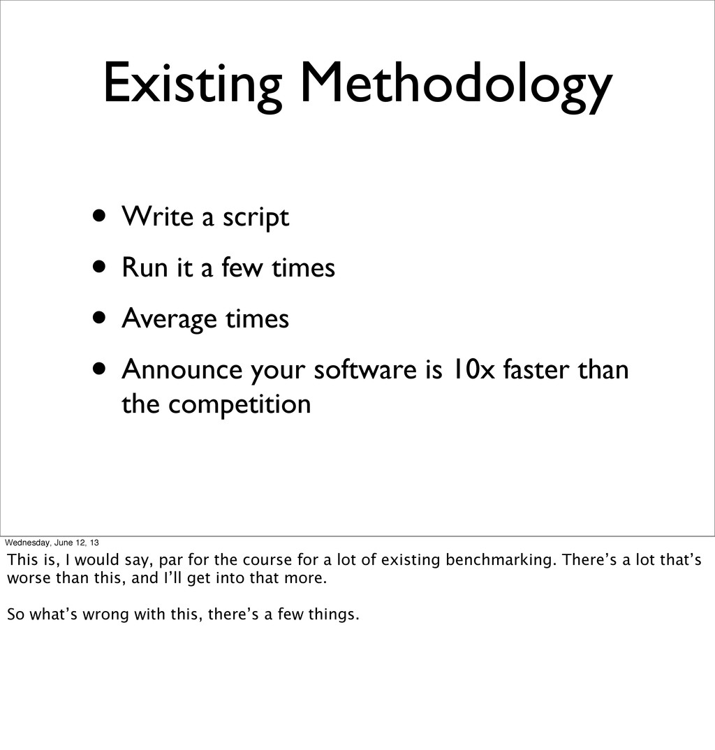 Existing Methodology • Write a script • Run it ...